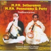 Nadaswaram By M P N Sethuraman And M P N Ponnuswamy And Party Songs