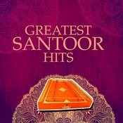 Greatest Santoor Hits Songs