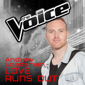Love Runs Out (The Voice Australia 2016 Performance) Songs