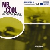 Mr. Cool: The Great West Coast Recordings Of Chet Baker Songs