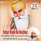 Shabad - Satgur Baajh Na Boojhiye (Vyakhya Sahit) Song