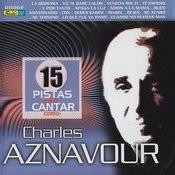 15 Pistas Para Cantar Como - Originalmente Realizado Por Charles Aznavour Songs