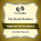 Thank Him For The Miracle (Studio Track) Songs