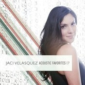 Jaci Velasquez:  Acoustic Favorites EP Songs