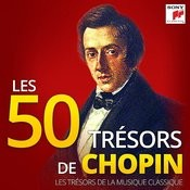 Les 50 Trésors de Chopin - Les Trésors de la Musique Classique Songs