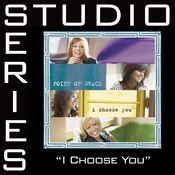 I Choose You [Studio Series Performance Track] Songs