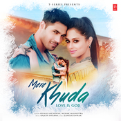 Mere Khuda - Love Is God Songs