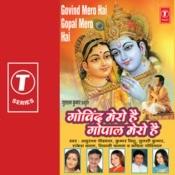 Govind Mero Hai Gopal Mero Hai Songs