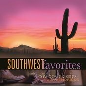 Southwest Favorites: Instrumental Cowboy Classics Songs