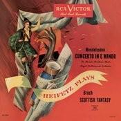 Mendelssohn-Bartholdy: Violin Concerto, Op. 64, In E Minor, Bruch: Scottish Fantasy Songs