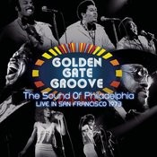 Golden Gate Groove: The Sound Of Philadelphia In San Francisco - 1973 Songs