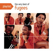 Playlist: The Very Best of Fugees Songs