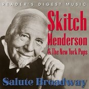 Reader's Digest Music: Skitch Henderson & The New York Pops Salute Broadway Songs