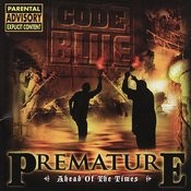 Premature: Ahead Of The Times Songs