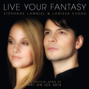 Live Your Fantasy - The Official Song Of Art On Ice 2013 Songs