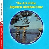 The Art Of The Japanese Bamboo Flute (Digitally Remastered) Songs