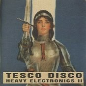 Tesco Disco - Heavy Electronics II Songs