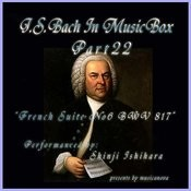 Bach In Musical Box 22 / French Suite No.6 E Major Bwv817 Songs