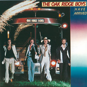 The Oak Ridge Boys Have Arrived Songs