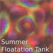 Summer Floating Tank Songs