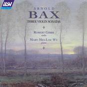 Bax: Violin Sonatas 2 & 3; Violin Sonata in F Songs