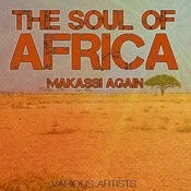 The Soul Of Africa - Makassi Again Songs