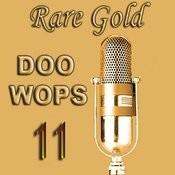 Rare Gold Doo Wops Vol 11 Songs