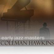 Early Jazz Leaders - Coleman Hawkins Songs