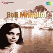 Roli - Mrinalini Songs