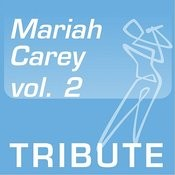 Tribute To: Mariah Carey, Vol. 2 Songs