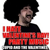 I Hate Valentine's Day! Party Music Songs