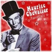 Maurice Chevalier: Essentials Songs