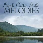 Irish Celtic Folk - Irish Celtic Songs - Irish Celtic Melodies Songs
