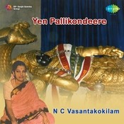 N C Vasantakokilam Yen Pallikondeeray Songs