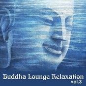 Buddha Lounge Relaxation Vol.3 Songs