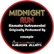 Midnight Run (Originally Performed By Example) [Audio Karaoke Instrumental] Songs