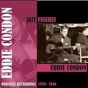 Jazz Figures / Eddie Condon (1939-1946) Songs