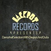 Jackpot Presents Dancehall Selection With Deejays And Dubs Songs