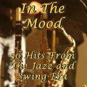 In The Mood: 50 Hits From The Jazz And Swing Era Songs