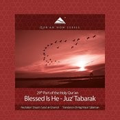 Blessed Is He - Juz' Tabarak - 29th Part Of The Quran (Arabic Recitation With A Modern English Translation) Songs