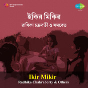 Ikir Mikir - Radhika Chakraborty And Others Songs