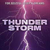 Thunderstorm - For Restful Sleep & Dreams Songs