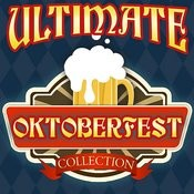 Ultimate Oktoberfest Collection Songs