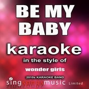 Be My Baby Korean Version (In The Style Of Wonder Girls) - Single Songs