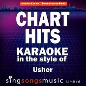 Chart Hits (In The Style Of Usher) [Karaoke Version] Songs