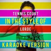 Tennis Court (In The Style Of Lorde) [Karaoke Version] - Single Songs