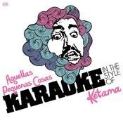 Aquellas Pequenas Cosas (In The Style Of Ketama) [Karaoke Version] - Single Songs