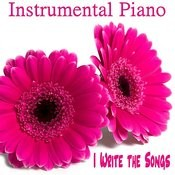 Instrumental Piano: I Write The Songs Songs