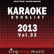 Karaoke Songlist: 2013, Vol. 33 Songs