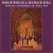 Marchas Cofradieras De Ayer Y Hoy Songs